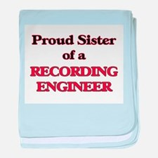 Proud Sister of a Recording Engineer baby blanket