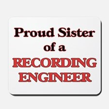 Proud Sister of a Recording Engineer Mousepad