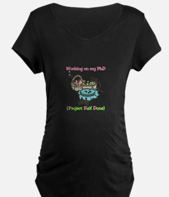 Half Done Project Maternity T-Shirt