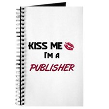 Kiss Me I'm a PUBLISHER Journal