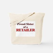 Proud Sister of a Retailer Tote Bag