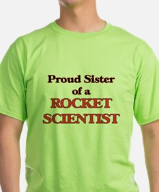 Proud Sister of a Rocket Scientist T-Shirt