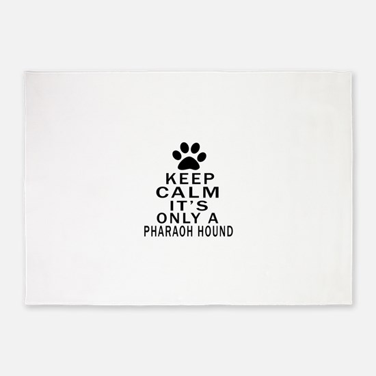 Pharaoh Hound Keep Calm Designs 5'x7'Area Rug