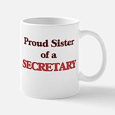 Proud Sister of a Secretary Mugs