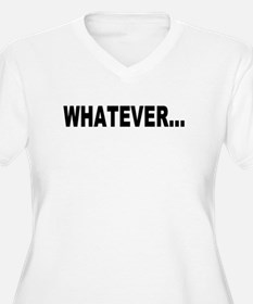 whatever.jpg Plus Size T-Shirt