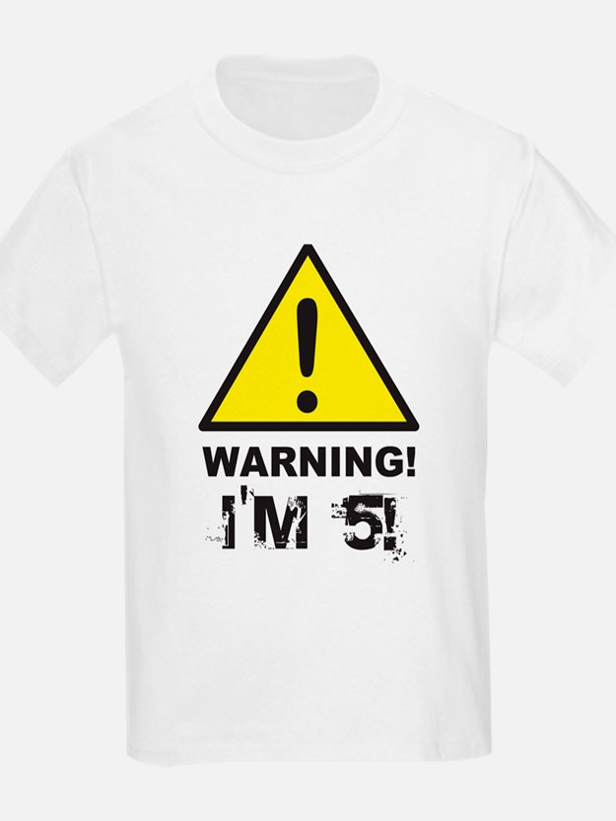 Warning I'm 5 T-Shirt
