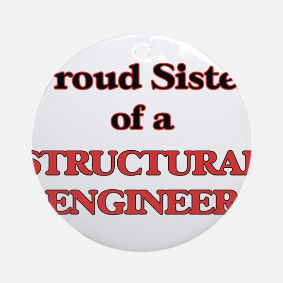 Proud Sister of a Structural Engine Round Ornament