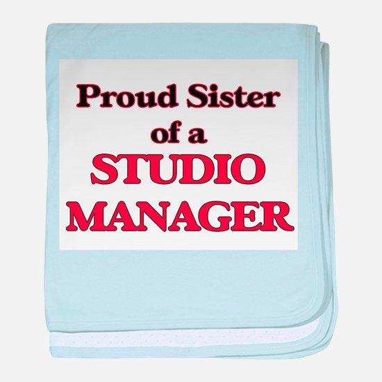 Proud Sister of a Studio Manager baby blanket