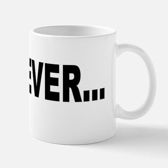 Whatever, black Mugs