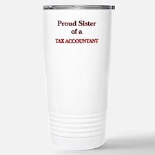 Proud Sister of a Tax A Travel Mug