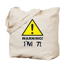 Warning I'm 7 Tote Bag