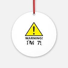 Warning I'm 7 Ornament (Round)