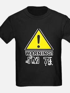 Warning I'm 7 T
