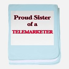 Proud Sister of a Telemarketer baby blanket