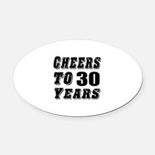 Cheers To 30 Oval Car Magnet