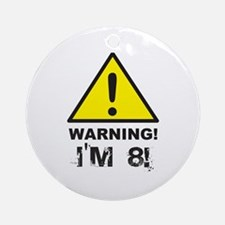 Warning I'm 8 Ornament (Round)