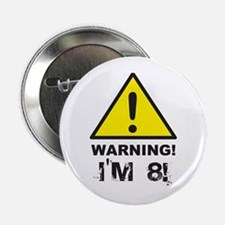 Warning I'm 8 Button