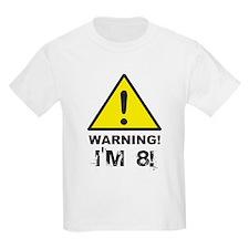 Warning I'm 8 T-Shirt