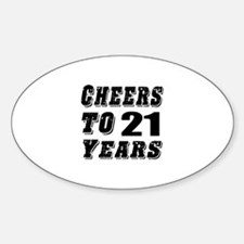 Cheers To 21 Sticker (Oval)