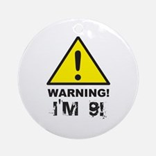 Warning I'm 9 Ornament (Round)