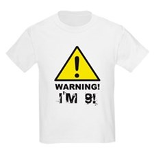 Warning I'm 9 T-Shirt
