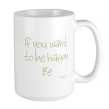 If you want to be happy, be Mug