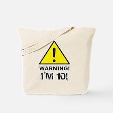 Warning I'm 10 Tote Bag