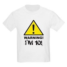 Warning I'm 10 T-Shirt