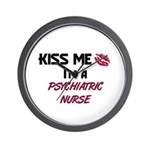 Kiss Me I'm a PSYCHIATRIC NURSE Wall Clock
