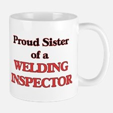 Proud Sister of a Welding Inspector Mugs
