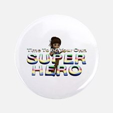 "Be Own Superhero 3.5"" Button (100 pack)"