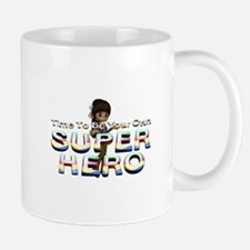 Be Own Superhero Mug
