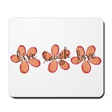 live, laugh, love flowers (orange) Mousepad