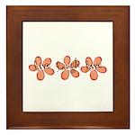 live, laugh, love flowers (orange) Framed Tile