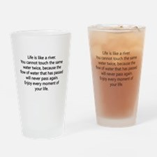 Life Is Like A River Drinking Glass