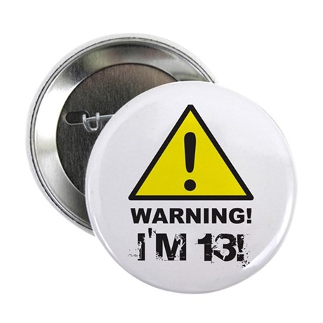 """Warning I'm 13 2.25"""" Button (10 pack)"""