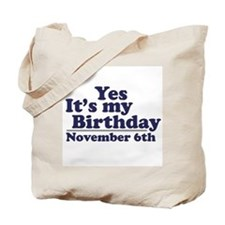November 6th Birthday Tote Bag