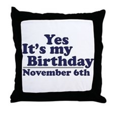 November 6th Birthday Throw Pillow