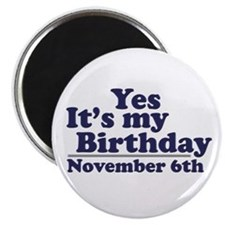November 6th Birthday Magnet