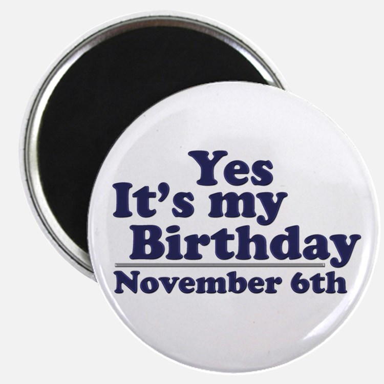 November 6th Birthday Magnet