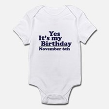 November 6th Birthday Infant Bodysuit