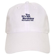 November 6th Birthday Baseball Cap