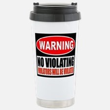 WARNING: No Violating Travel Mug
