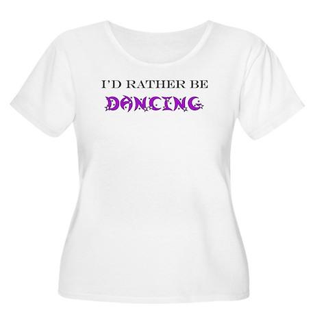 I'd Rather Be Dancing Women's Plus Size Scoop Neck