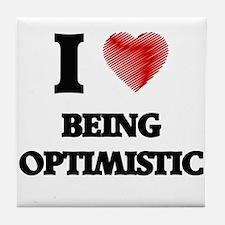 being optimistic Tile Coaster
