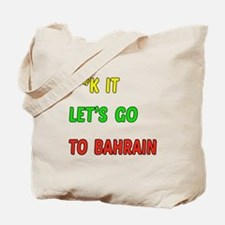 Let's go to Bahrain Tote Bag