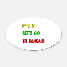 Let's go to Bahrain Oval Car Magnet
