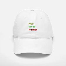 Let's go to Canada Baseball Baseball Cap