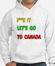 Let's go to Canada Hoodie