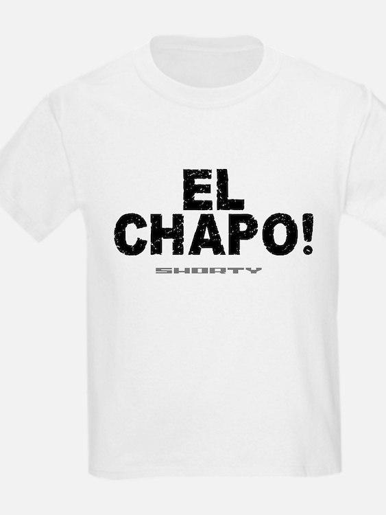 EL CHAPO - SHORTY! T-Shirt